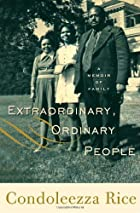 Extraordinary, Ordinary People: A Memoir of&hellip;