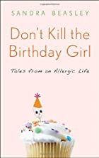 Don't Kill the Birthday Girl: Tales from an…
