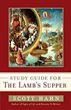 Scott Hahn's Study Guide for The Lamb's…