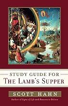 Scott Hahn's Study Guide for The Lamb's…