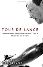 Tour de Lance: The Extraordinary Story of…