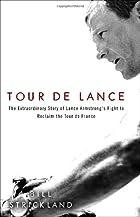 Tour de Lance: The Extraordinary Story of…