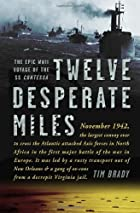 Twelve Desperate Miles: The Epic World War…