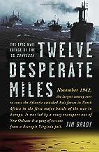 Twelve Desperate Miles: The Epic World War…