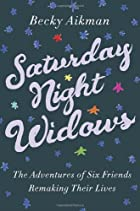 Saturday Night Widows: The Adventures of Six…