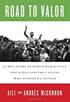 Road to Valor: A True Story of WWII Italy,…