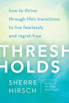 Thresholds: How to Thrive Through Life's…