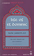 Life of St. Dominic, 1170-1221 by Bede…