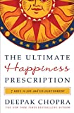 Chopra, Deepak: The Ultimate Happiness Prescription: 7 Keys to Joy and Enlightenment