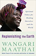 Replenishing the Earth: Spiritual Values for…