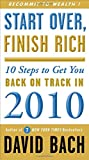 Bach, David: Start Over, Finish Rich: 10 Steps to Get You Back on Track in 2010