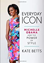 Everyday Icon: Michelle Obama and the Power…