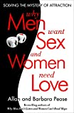 Pease, Barbara: Why Men Want Sex and Women Need Love: Solving the Mystery of Attraction