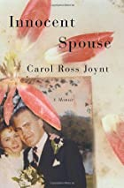 Innocent Spouse: A Memoir by Carol Ross…