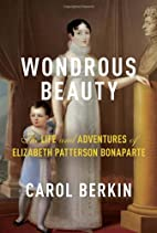 Wondrous Beauty: The Life and Adventures of…