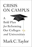 Taylor, Mark C.: Crisis on Campus: A Bold Plan for Reforming Our Colleges and Universities