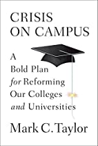 Crisis on Campus: A Bold Plan for Reforming…
