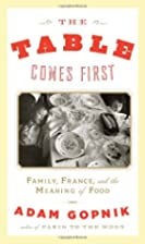 The Table Comes First: Family, France, and…