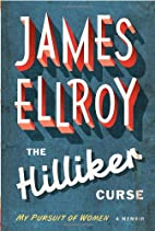 The Hilliker Curse: My Pursuit of Women by…