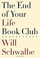 The End of Your Life Book Club by Will…