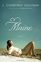 Maine: A Novel by J. Courtney Sullivan