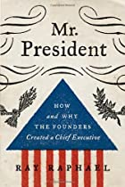 Mr. President: How and Why the Founders&hellip;
