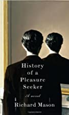 History of a Pleasure Seeker by Richard…