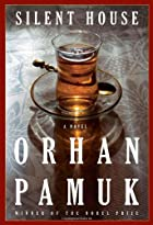 The House of Silence by Orhan Pamuk
