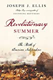 Ellis, Joseph J.: Revolutionary Summer: The Birth of American Independence