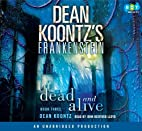 Dean Koontz's Frankenstein: Dead and…