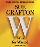 Grafton, Sue: W is For Wasted: Kinsey Millhone Mystery (Kinsey Millhone Mysteries)