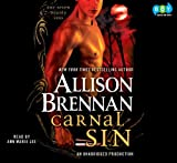 Allison Brennan: Carnal Sin (Unabridged Audio CDs)