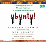 Stephen Lundin: Ubuntu! An Inspiring Story About an African Tradition of Teamwork and Collaboration (Unabridged)