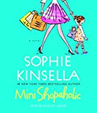 Sophie Kinsella: Mini Shopaholic: A Novel