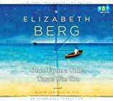Elizabeth Berg: Once Upon Time There Was You