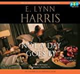 E. Lynn Harris: Not a Day Goes By