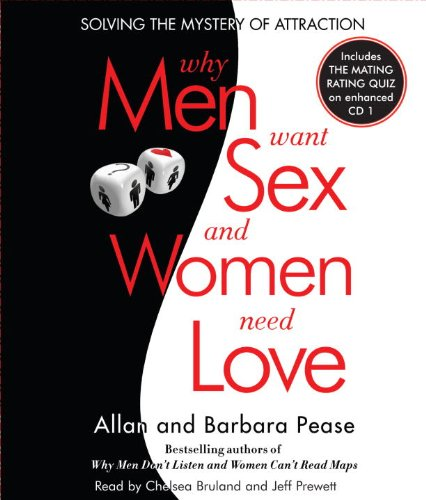 why-men-want-sex-and-women-need-love-solving-the-mystery-of-attraction