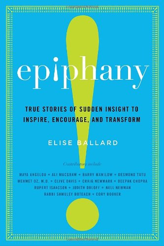 epiphany-true-stories-of-sudden-insight-to-inspire-encourage-and-transform