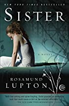 Sister: A Novel by Rosamund Lupton