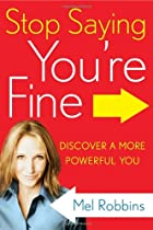 Stop Saying You're Fine: Get What You Want…