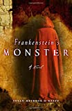 Heyboer O'Keefe, Susan: Frankenstein's Monster: A Novel