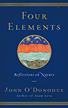 Four Elements: Reflections on Nature by John…