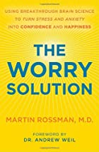 The Worry Solution: Using Breakthrough Brain…
