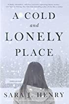 A Cold and Lonely Place by Sara J. Henry