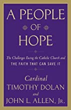 A People of Hope: Archbishop Timothy Dolan…