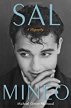 Sal Mineo: A Biography by Michael Gregg…