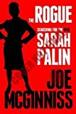 McGinniss, Joe: The Rogue: Searching for the Real Sarah Palin