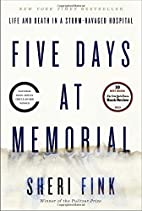 Five Days at Memorial: Life and Death in a…