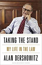 Taking the Stand: My Life in the Law by Alan…