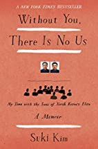 Without You, There Is No Us: My Time with…